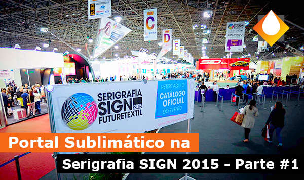 Portal Sublimático - Serigrafia SIGN 2015