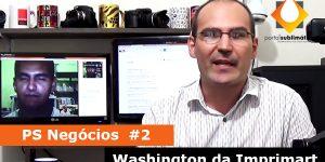 PS Negocios #2 - Washington Imprimart